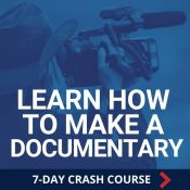 Documentary 7 Day Crash Course