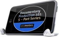 Documentary Producing 101 Audio Series