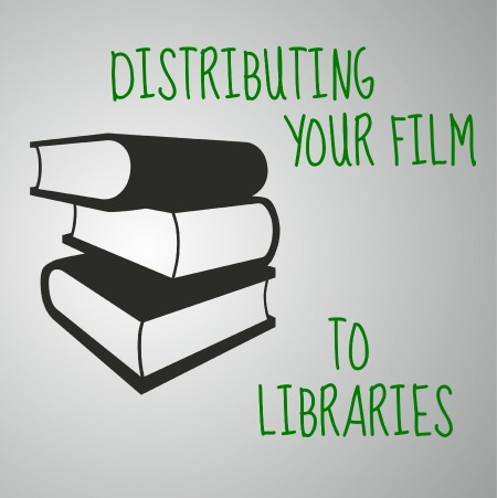 Distributing your film to libraries