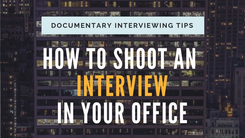 How To Shoot An Interview In An Office