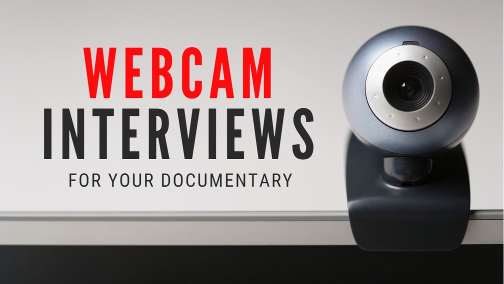 Webcam Interviews for documentaries