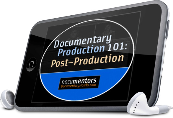 Documentary Production 101: Post-Production