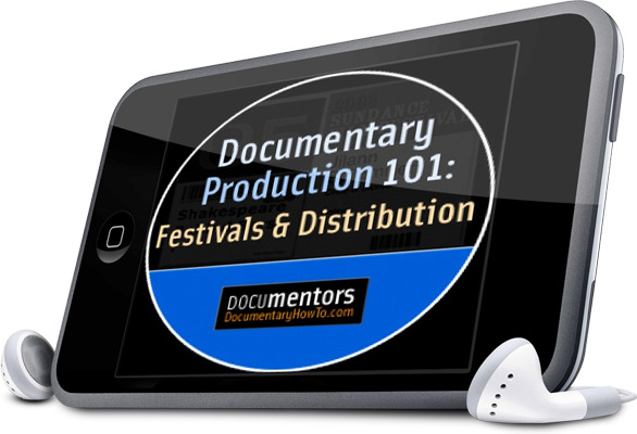 Documentary Production 101: Festivals & Distribution