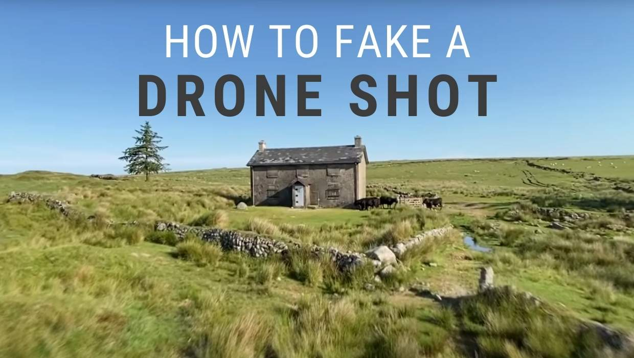 How to Fake a Drone Shot