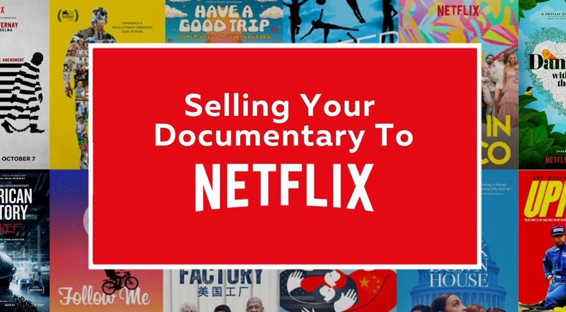 Selling Your Documentary To Netflix