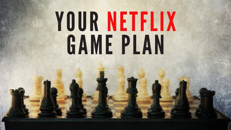 Netflix Game Plan
