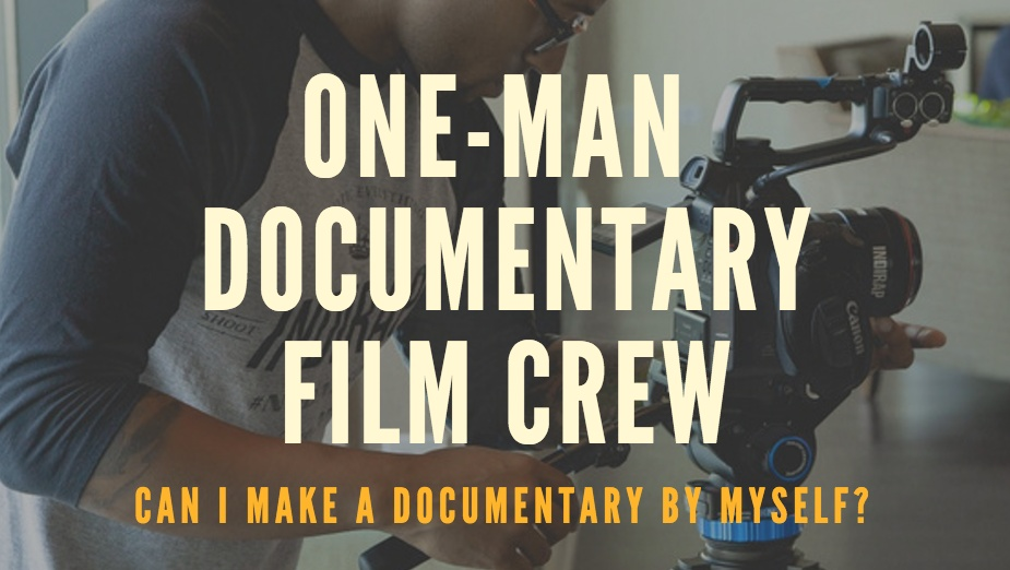 One Man Documentary Crew
