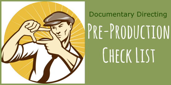 Documentary Directing Pre-Production Check List