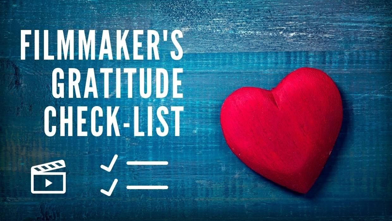 filmmaker's gratitude check-list