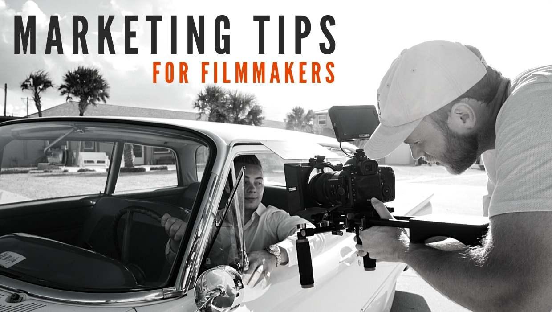 marketing tips for filmmakers