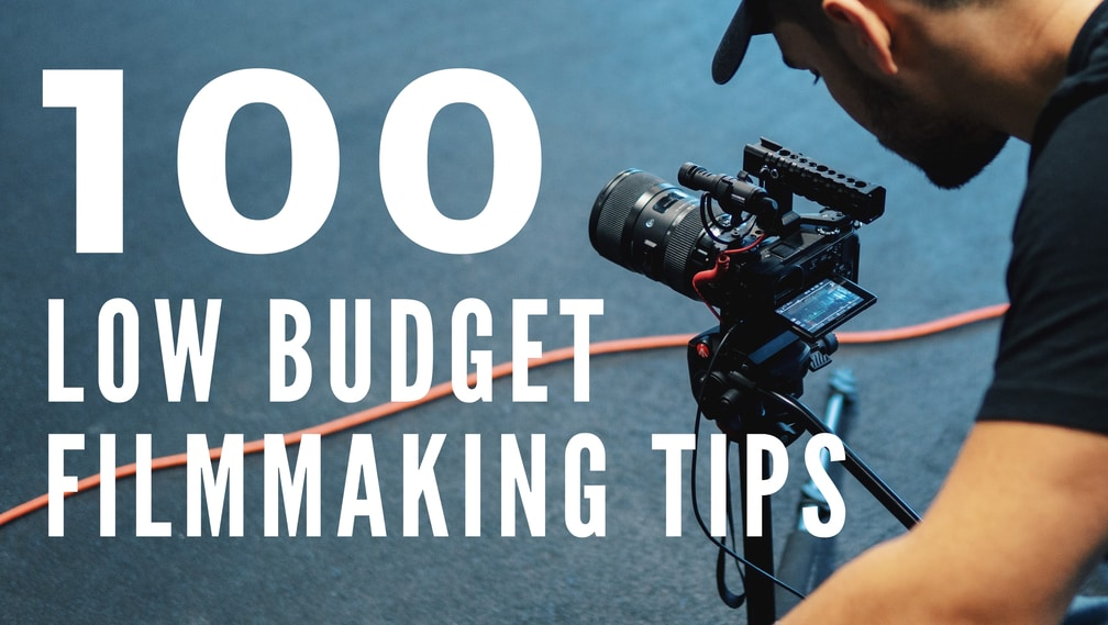 100 Low Budget Filmmaking Tips