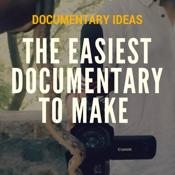 The Easiest Documentary To Make