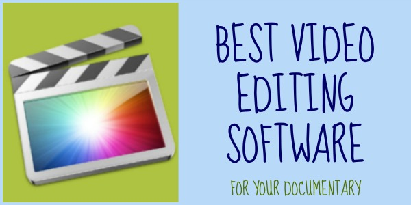 Best Video Editing Software For Your Documentary