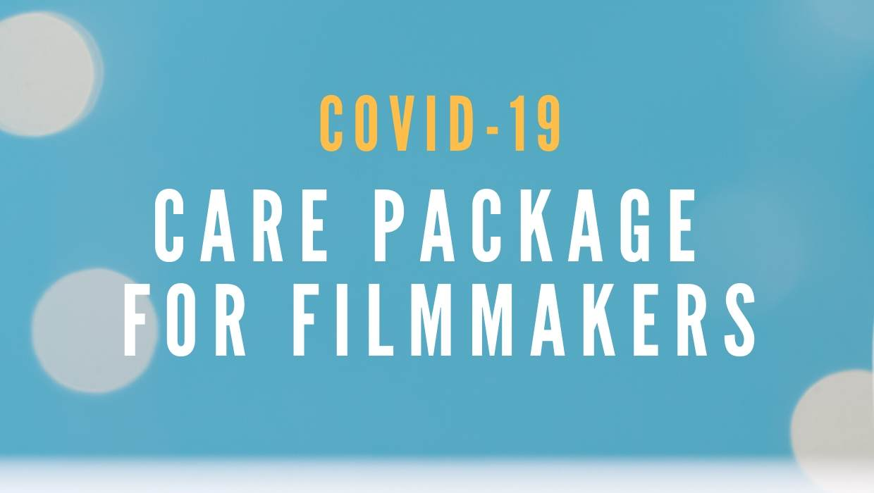 COVID-19 Care Package for Filmmakers