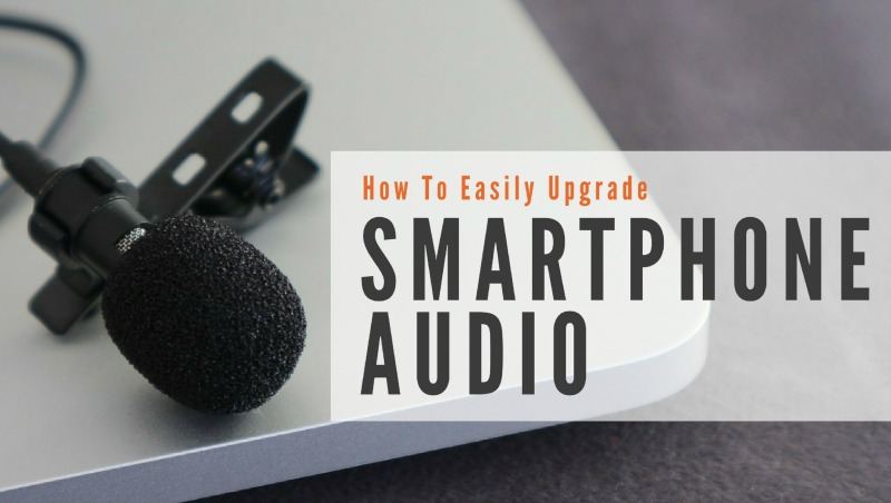 How To (Easily) Upgrade Your Smartphone Audio