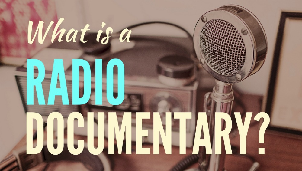 What is a radio documentary?
